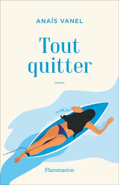 """La sélection WeShareBonds - """"Tout quitter"""" d'Anaïs Vanel"""